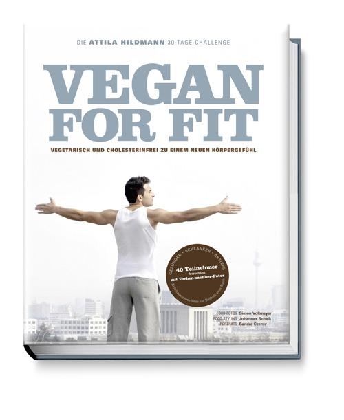 vegan for fit das neue buch von attila hildmann deutschland is s t vegan. Black Bedroom Furniture Sets. Home Design Ideas