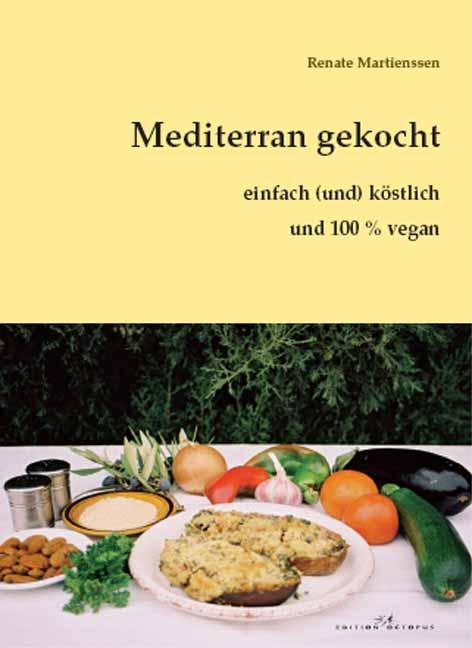 veganes kochbuch mediterran gekocht von renate martienssen. Black Bedroom Furniture Sets. Home Design Ideas
