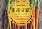 Oh-She-Glows-Das-Kochbuch-Angela-Liddon.17717