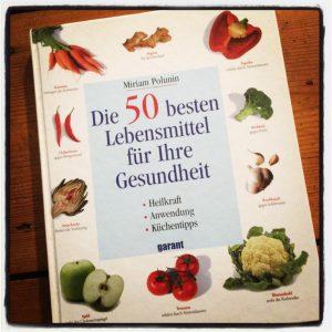 Die 50 besten Lebensmittel für Ihre Gesundheit von Miriam Polunin