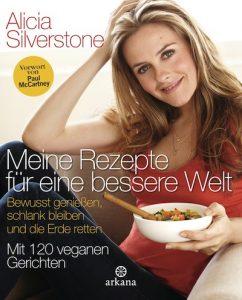 Meine Rezepte fuer eine bessere Welt von Silverstone Alicia