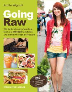 Judita Wignall Going Raw - Wie Sie Ihre Ernährung erfolgreich auf Rohkost umstellen und damit Ihr Leben bereichern mit DVD