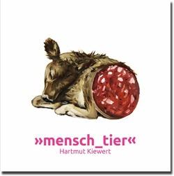 Hartmut Kiewert >>mensch_tier<<