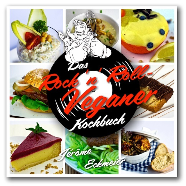 Jerôme Eckmeier Das Rock'n Roll Veganer Kochbuch