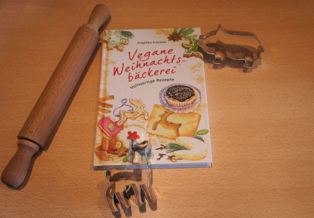 Angelika Eckstein und Sabine Metz Vegane Weihnachtsbäckerei: Vollwertige Rezepte