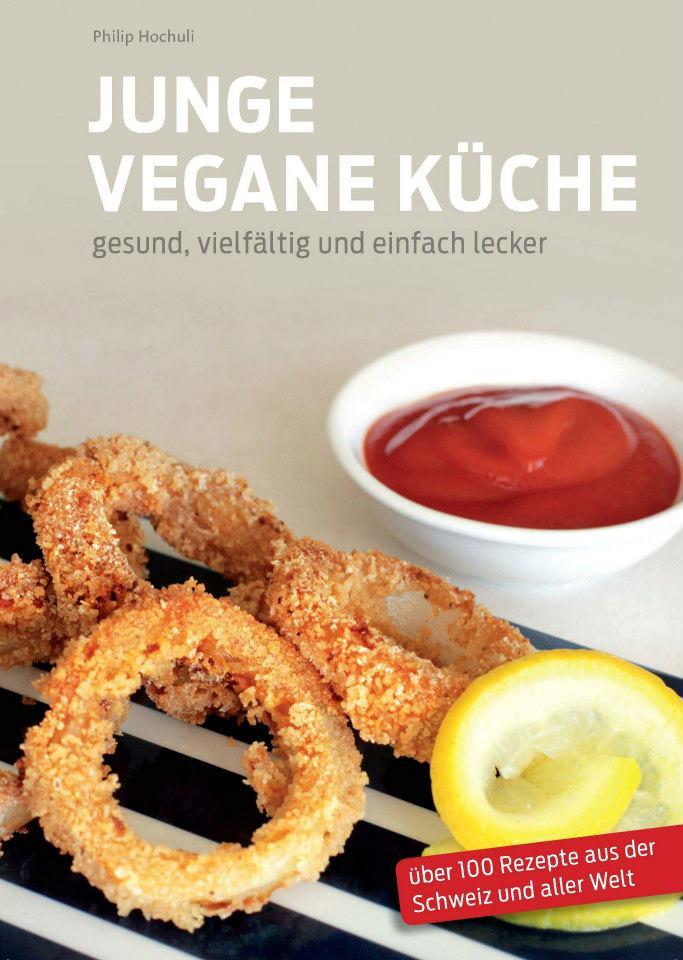 Tolles veganes Kochbuch: Junge vegane Küche von Philip Hochuli
