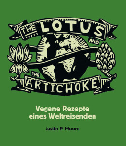Justin P. Moore THE LOTUS AND THE ARTICHOKE