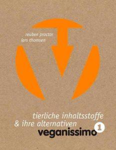 Reuben Proctor und Lars Thomsen tierliche inhaltsstoffe & ihre alternativen veganissimo