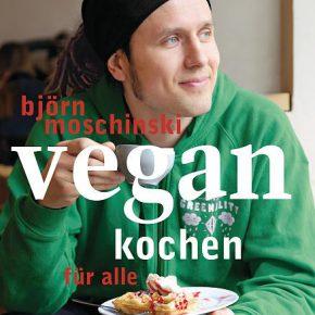 Björn Moschinski vegan kochen für alle