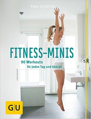 FITNESS-MINIS 90 Workouts für jeden Tag und überall