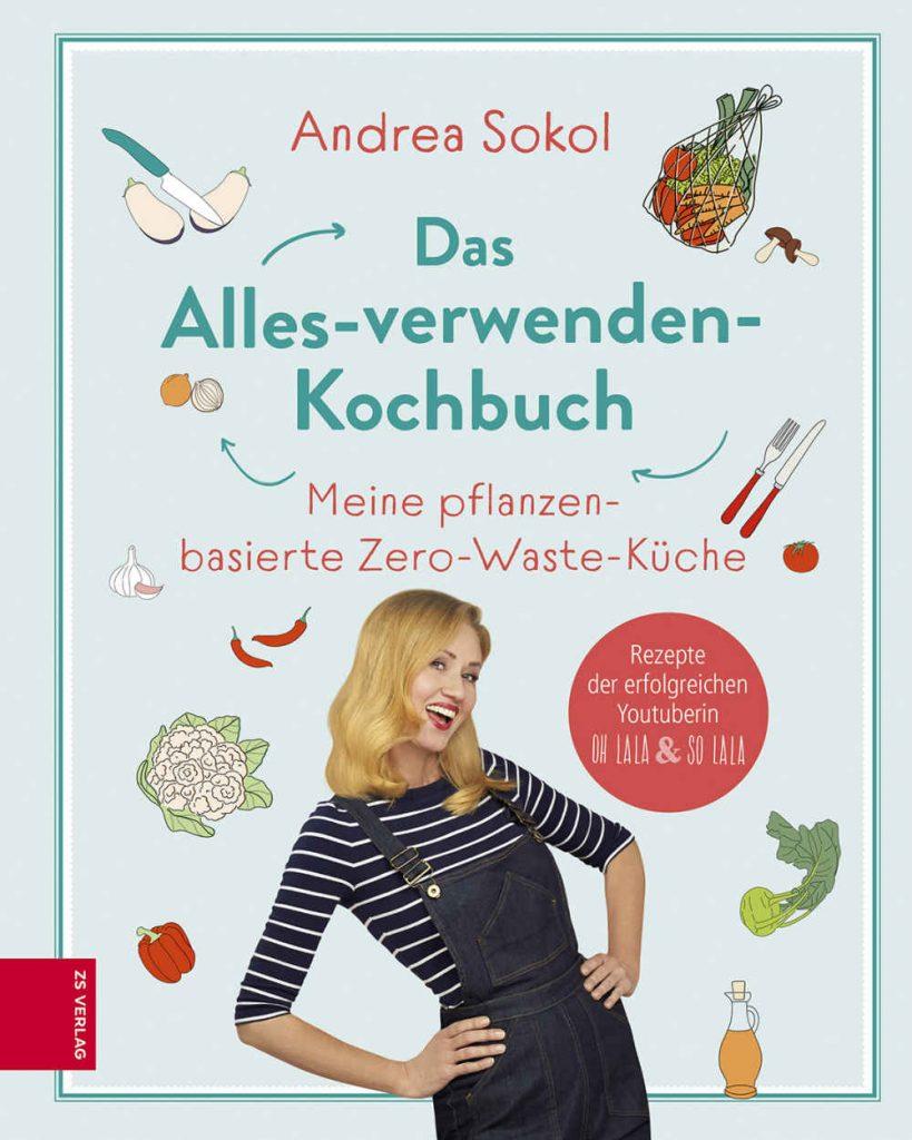 glutenfrei kochen Das Alles-verwenden-Kochbuch von Andrea Sokol